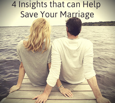 4 Insights That Can Help Save Your Marriage - ItsCheating.com